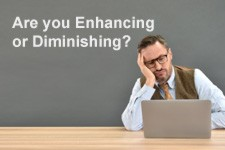 Are you Enhancing or Diminishing the Relationship with Your Customers?